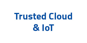 Trusted Cloud and IoT